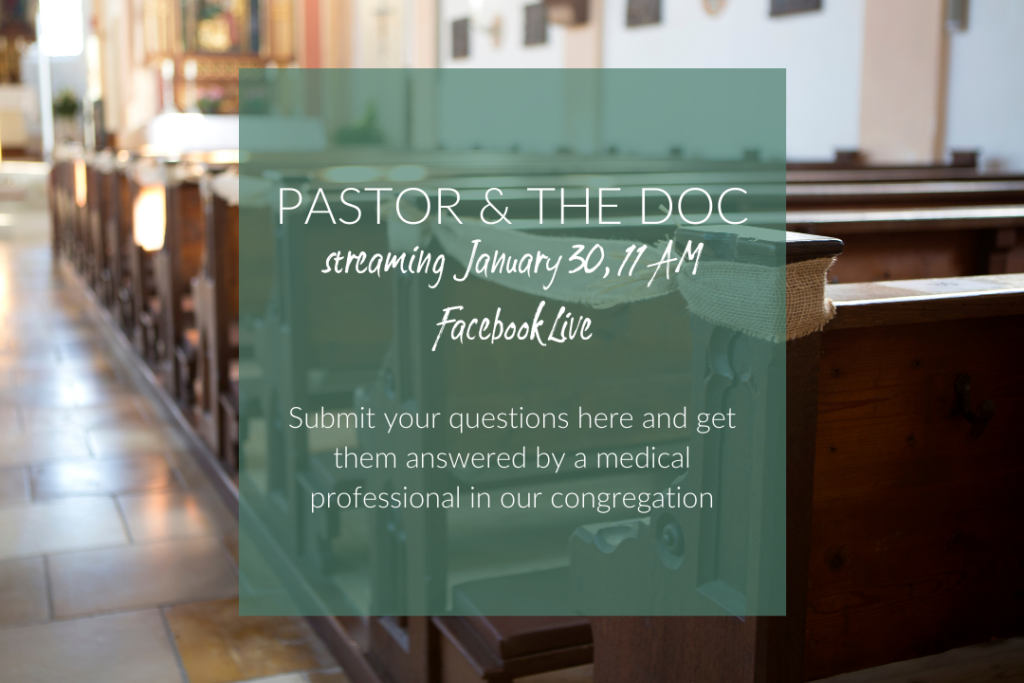 Submit your questions for January 30th's installment of Pastor and the Doc